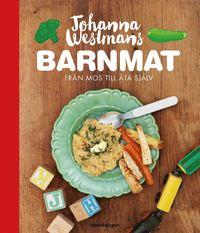 bokomslag Johanna Westmans Barnmat : Från mos till att äta själv