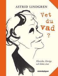 bokomslag Vet du vad? : klassiska, kluriga och kloka citat