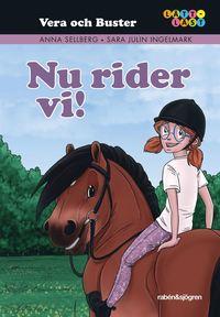 Vera & Buster. 2, Nu rider vi!