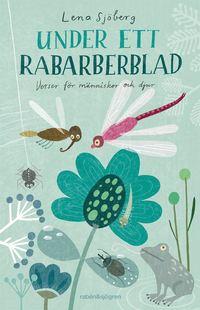 bokomslag Under ett rabarberblad : verser för människor och djur
