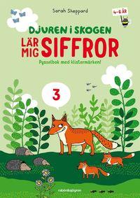 bokomslag Djuren i skogen lär mig siffror : Pysselbok med klistermärken