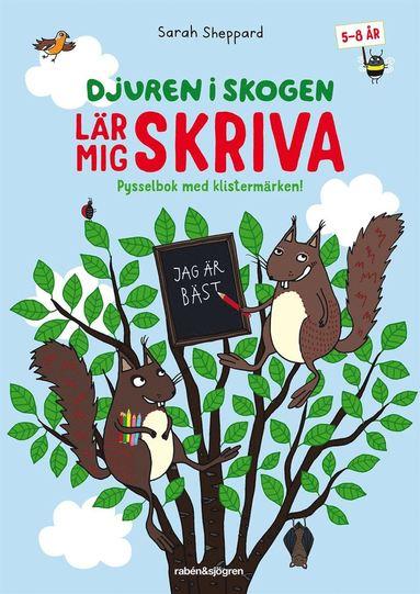 bokomslag Djuren i skogen lär mig skriva : Pysselbok med klistermärken