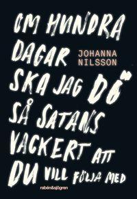 bokomslag Om hundra dagar ska jag dö så satans vackert ...