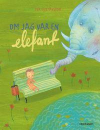 bokomslag Om jag var en elefant