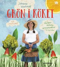 bokomslag Grön i köket : världens godaste grönsaksrätter för unga kockar