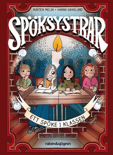 bokomslag Spöksystrar. Ett spöke i klassen