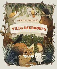 bokomslag Vilda djurboken : favoritdjur i svensk natur