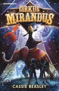 bokomslag Cirkus Mirandus : cirkusen med en hemlighet