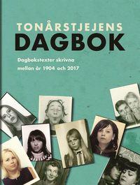 bokomslag Tonårstjejens dagbok : dagbokstexter skrivna mellan år 1904 och 2017