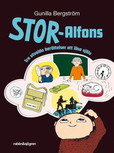 bokomslag Stor-Alfons. Tre utvalda berättelser om att läsa själv
