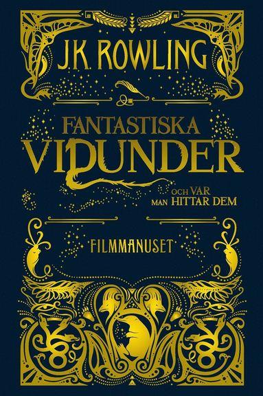 bokomslag Fantastiska vidunder och var man hittar dem : Filmmanuset
