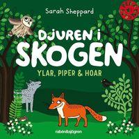 bokomslag Djuren i skogen ylar, piper & hoar