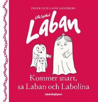 bokomslag Lilla spöket Laban. Kommer snart, sa Laban och Labolina