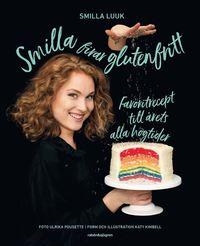 bokomslag Smilla firar glutenfritt : favoritrecept till årets alla högtider