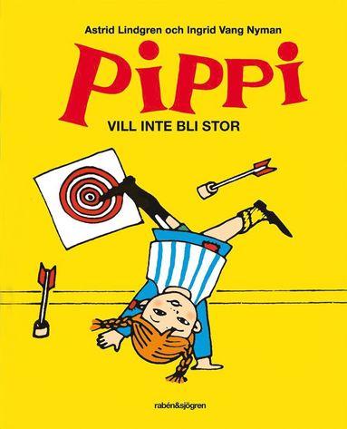 bokomslag Pippi vill inte bli stor