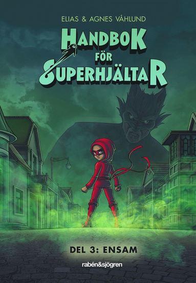 bokomslag Handbok för superhjältar. Ensam