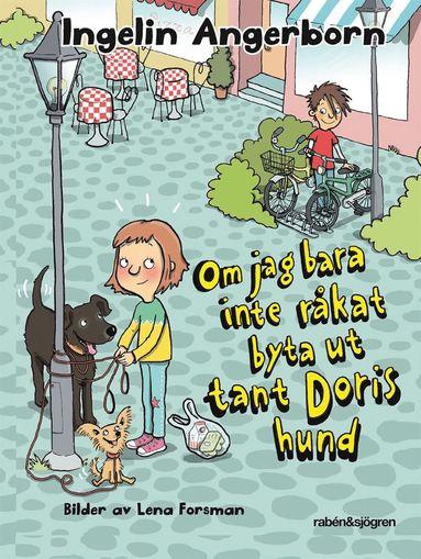 bokomslag Om jag bara inte råkat byta ut tant Doris hund