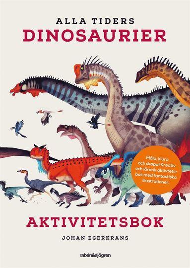 bokomslag Alla tiders dinosaurier Aktivitetsbok