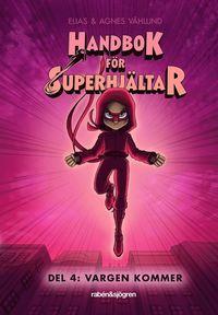 bokomslag Handbok för superhjältar. Vargen kommer