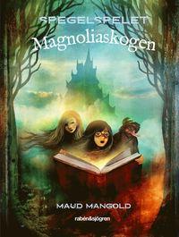 bokomslag Magnoliaskogen