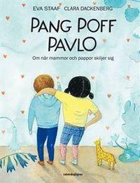 bokomslag Pang Poff Pavlo : om när mammor och pappor skiljer sig
