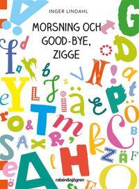 bokomslag Morsning och good-bye, Zigge