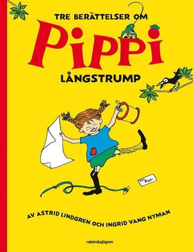 bokomslag Tre berättelser om Pippi Långstrump