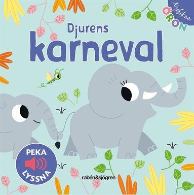 bokomslag Djurens karneval - Peka, lyssna
