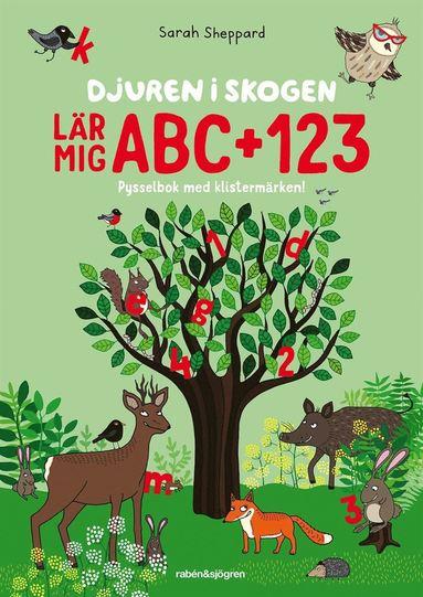 bokomslag Djuren i skogen lär mig ABC + 123 : Pysselbok med klistermärken!