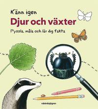 bokomslag Känn igen djur och växter - Pyssla, måla och lär dig fakta