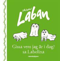 bokomslag Gissa vem jag är idag? sa Labolina