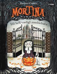bokomslag Mortina : ett helt vanligt zombiebarn