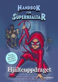 bokomslag Handbok för superhjältar: Hjälteuppdraget Aktivitetsbok