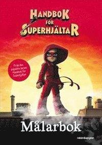 bokomslag Handbok för superhjältar: Målarbok