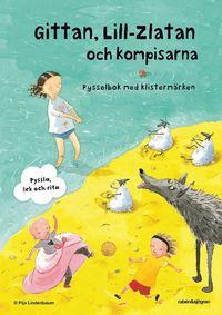 bokomslag Gittan, Lill-Zlatan och kompisarna : Pysselbok med klistermärken