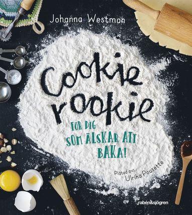 bokomslag Cookie rookie : för dig som älskar att baka!