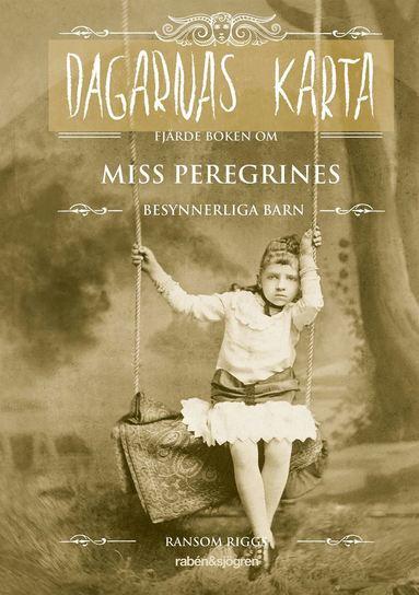 bokomslag Dagarnas karta : fjärde boken om Miss Peregrines besynnerliga barn