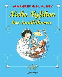 bokomslag Nicke Nyfiken hos tandläkaren