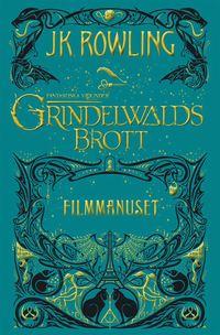 bokomslag Grindelwalds brott : Filmmanuset