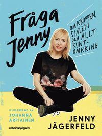 bokomslag Fråga Jenny : om kroppen, själen och allt runtomkring