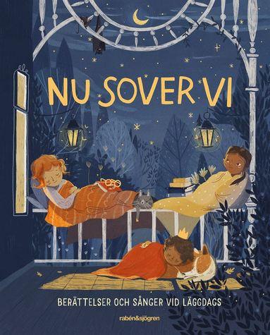 bokomslag Nu sover vi : berättelser och sånger vid läggdags