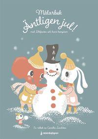 bokomslag Äntligen jul! Målarbok : med Lillefanten och hans kompisar