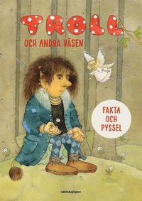 bokomslag Troll och andra väsen - Fakta och pyssel