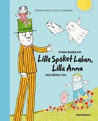 bokomslag Stora boken om Lilla Spöket Laban, Lilla Anna och några till