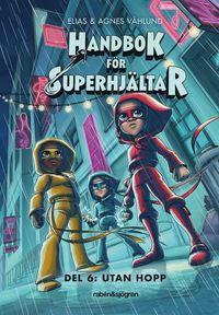bokomslag Handbok för superhjältar. Utan hopp
