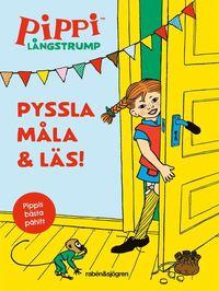 bokomslag Pippi Långstrump. Pyssla, måla och läs