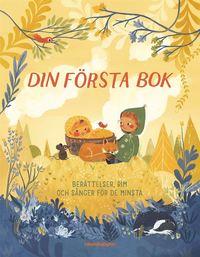 bokomslag Din första bok : berättelser, rim och sånger för de minsta