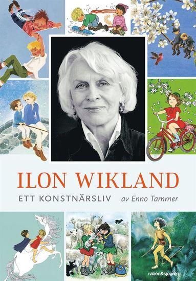 bokomslag Ilon Wikland : ett konstnärsliv
