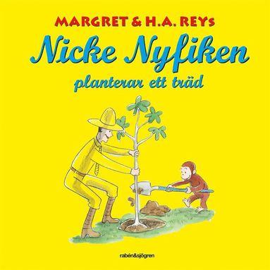 bokomslag Nicke Nyfiken planterar ett träd