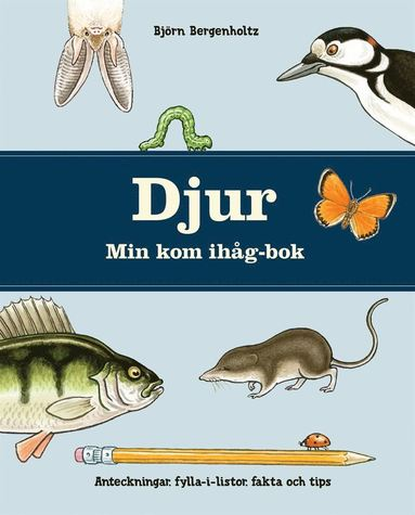 bokomslag Djur Min kom ihåg-bok : anteckningar, fylla-i-listor, fakta och tips
